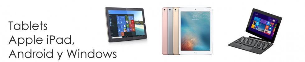 Tablets Apple iPad, Android y Windows